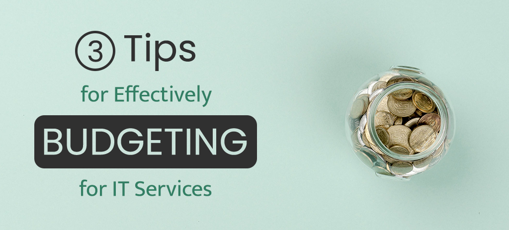 Effectively Budgeting for IT Services