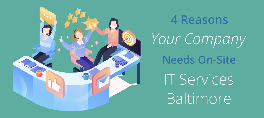 Reason to Choose On-Site IT Services for Your Company